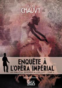 Enquête à l'Opéra impérial-Irène Chauvy-Couverture Poche- Gaelis Editions