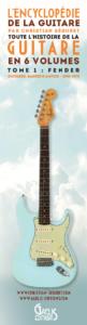Marque-page-Encyclopédie de la Guitare-Tome 1 Fender-Christian Séguret-Gaelis Editions-R