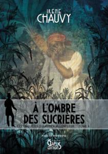 À l'Ombre des sucrieres-Les Enquêtes d'Hadrien Allonfleur-T6-irène Chauvy-Gaelis Editions