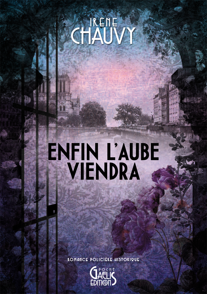 Enfin l'Aube-viendra-Irène Chauvy-Gaelis Editions