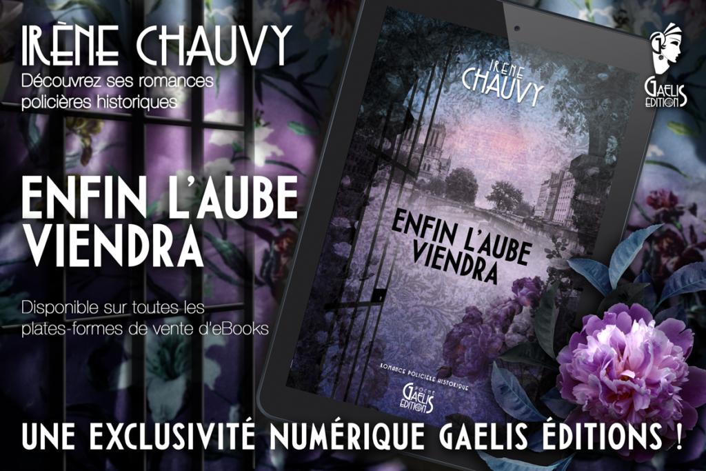 Enfin l'Aube viendra-Irène Chauvy-Romances policières historiques-Gaelis Editions