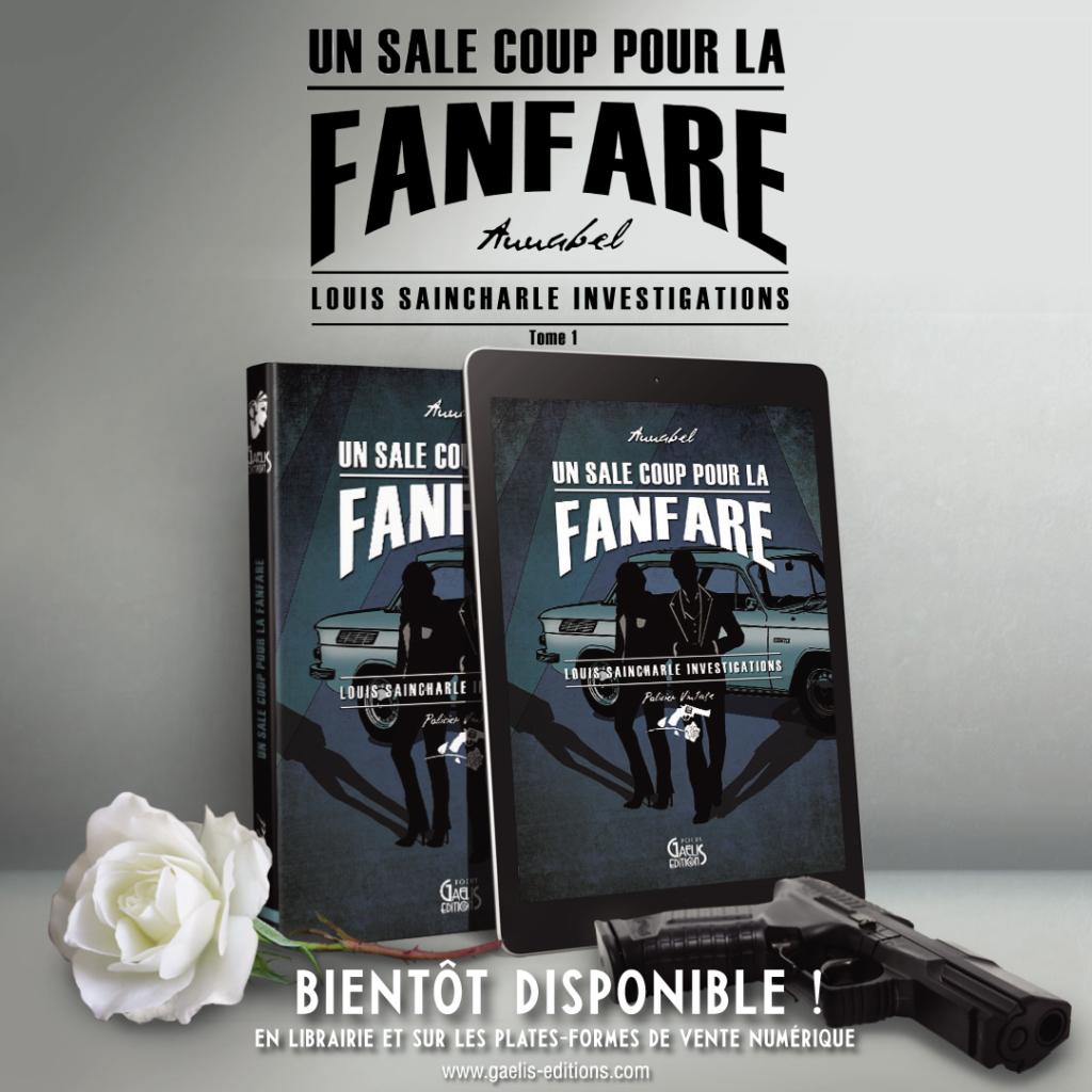Un Sale Coup pour la fanfare-Louis Saincharle Investigations tome 1-Annabel-Gaelis Editions