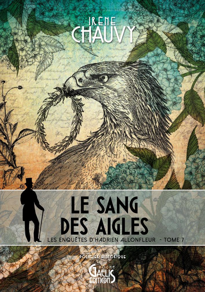 Le Sang des aigles-Irène Chauvy-Les Enquêtes d'Hadrien Allonfleur-Tome7-Gaelis Editions
